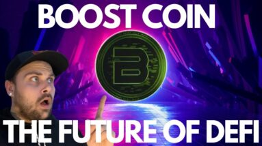 Boost Coin   The Future of Defi!   Certik Audited!