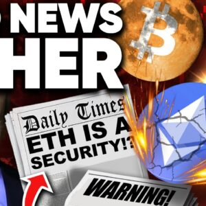 Ethereum Has BAD NEWS!? SEC to Classify As Security?