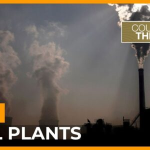 Why plans to buy Asia's coal plants will benefit Wall Street | Counting the Cost