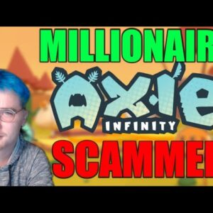 This Axie Infinity Scammer Made Millions And Walked Away